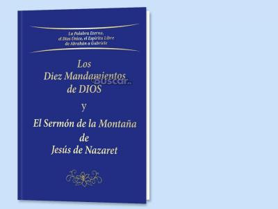 Los Diez Mandamientos de Dios y El Sermón de la Montaña